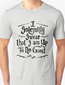I Solemnly Swear  - Harry Potter Quotes T-Shirt