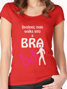 'Dyslexic man walks into a bra' Women's Fitted Scoop T-Shirt
