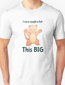 I once caught a fish THIS BIG T-Shirt