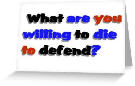 Die to Defend by SocJusticeInk