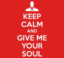 Keep Calm and Give me your soul T-Shirt