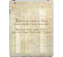 There was Once a Time... iPad Case/Skin