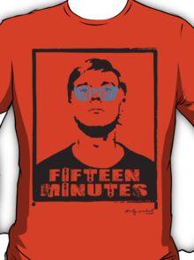 Fifteen Minutes of Trash T T-Shirt