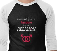 Yaoi is not just a fandom Men's Baseball ¾ T-Shirt