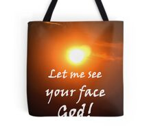 """""""Let me see your face God."""" by Carter L. Shepard Tote Bag"""