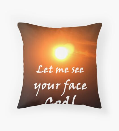 """Let me see your face God."" by Carter L. Shepard Throw Pillow"
