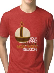Holy Hand Grenade: Now That's Religion Tri-blend T-Shirt