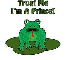 Trust Me, I'm A Prince! by Scott Ruhs