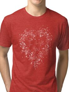 """I Live You"" Heart Tri-blend T-Shirt"
