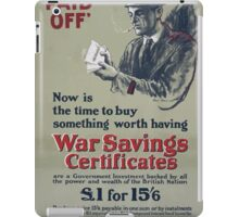 Now is the time to buy something worth having war savings certificates 380 iPad Case/Skin