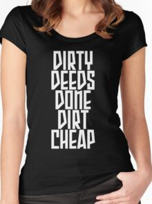DIRTY DEEDS DONE DIRT CHEAP Women's Fitted Scoop T-Shirt
