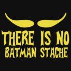 There Is No Batman-Stache by VanPerriStudios