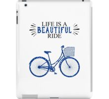 Life is a Beautiful Ride iPad Case/Skin