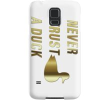 Never Trust a Duck (Gold) Samsung Galaxy Case/Skin