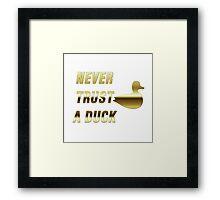 Never Trust a Duck (Gold) Framed Print
