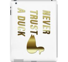 Never Trust a Duck (Gold) iPad Case/Skin