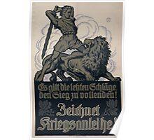 Es gilt die letzen Schläge den Sieg zu vollenden! Zeichnet Kriegsanleihe! 1304 Poster