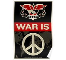 War Is Peace 1984 IGSOC Party Propaganda Poster Poster