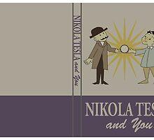 NIKOLA TESLA AND YOU by MDRMDRMDR