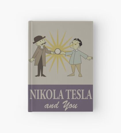 NIKOLA TESLA AND YOU Hardcover Journal