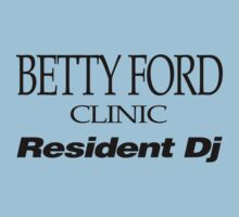 BETTY FORD CLINIC RESIDENT DJ (BLACK) by FRESHPOTS