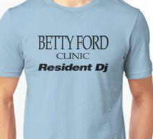 BETTY FORD CLINIC RESIDENT DJ (BLACK) Unisex T-Shirt