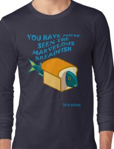 The Marvelous Breadfish Long Sleeve T-Shirt