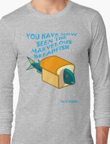 The Marvelous Breadfish Long Sleeve T-Shirt