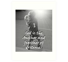 """God is the Author and finisher of destinies"" by Carter L. Shepard Art Print"