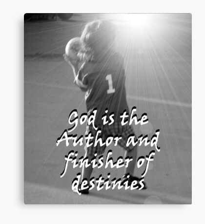 """""""God is the Author and finisher of destinies"""" by Carter L. Shepard Canvas Print"""