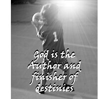"""God is the Author and finisher of destinies"" by Carter L. Shepard Photographic Print"