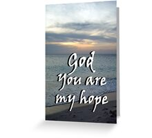 """God You are my hope"" by Carter L. Shepard Greeting Card"