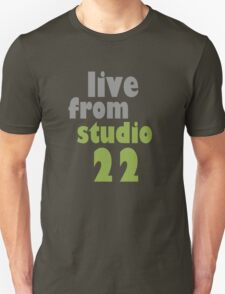 live from studio 22 T-Shirt