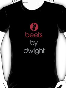 Beets by Dwight T-Shirt