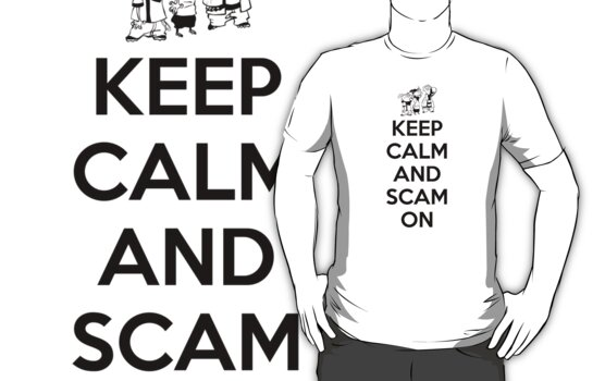 Keep Calm and Scam On by Jays2Kings