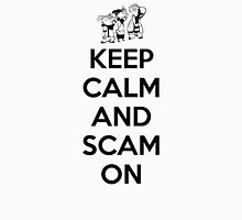 Keep Calm and Scam On Unisex T-Shirt