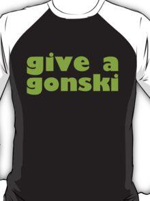 give a gonski T-Shirt