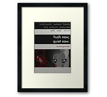hush now, quiet now. Framed Print