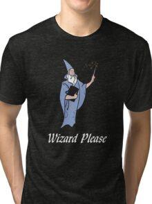 Wizard Please! Tri-blend T-Shirt
