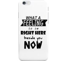 What a Feeling // White  iPhone Case/Skin