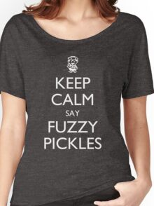 """Keep Calm Say, """"Fuzzy Pickles"""" - Ness Design Women's Relaxed Fit T-Shirt"""