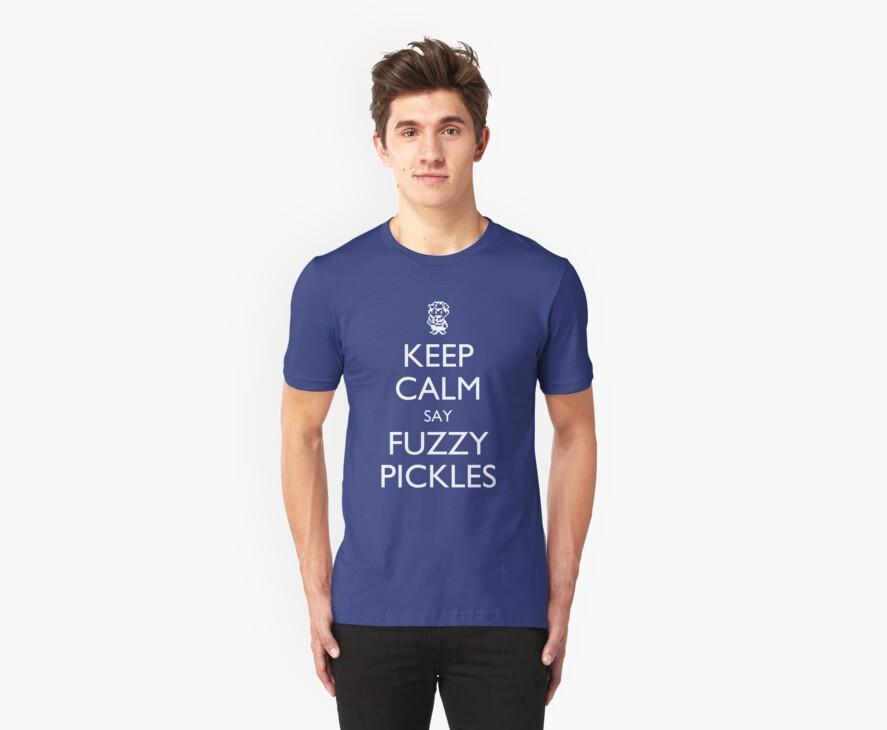 "Keep Calm Say, ""Fuzzy Pickles"" - Ness Design by fuzzynegi"