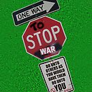ONE WAY to stop WAR... by DAdeSimone