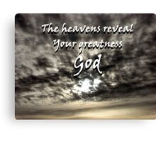 """The heavens reveal Your greatness God"" by Carter L. Shepard Canvas Print"
