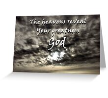 """The heavens reveal Your greatness God"" by Carter L. Shepard Greeting Card"