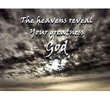 """The heavens reveal Your greatness God"" by Carter L. Shepard Photographic Print"