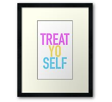 Treat. Yo. Self Framed Print