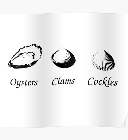 Oysters, Clams And Cockles ! Poster