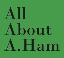 All About A.Ham (White BG) Kids Tee