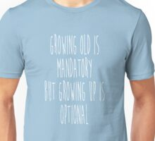 Growing Up Unisex T-Shirt